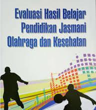 Tes dan Evaluasi Pendidikan Jasmani & Olahraga